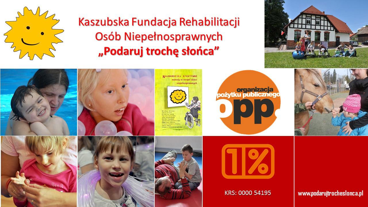 "Kaszubska Fundacja Rehabilitacji Osób NiepeÅ?nosprawnych ""Podaruj TrochÄ? SÅ?oÅ?ca"""